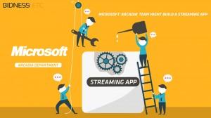 2665816_microsoft-corporation-arcadia-team-might-build-a-gamestreaming-app
